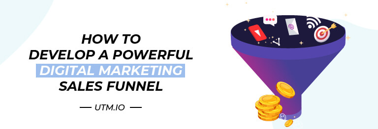How to Develop a Powerful Digital Marketing Sales Funnel
