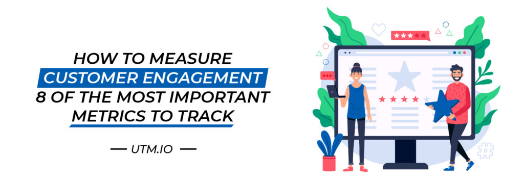 How to Measure Customer Engagement: 8 of the Most Important Metrics to Track